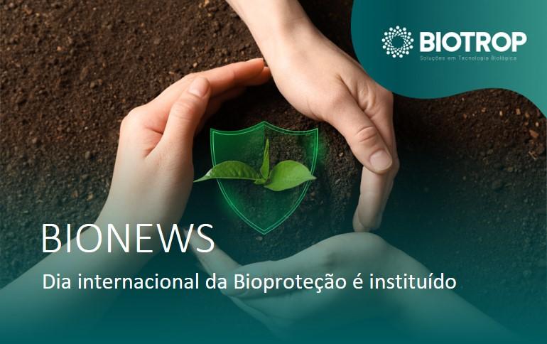 Dia internacional da Bioproteção é instituído